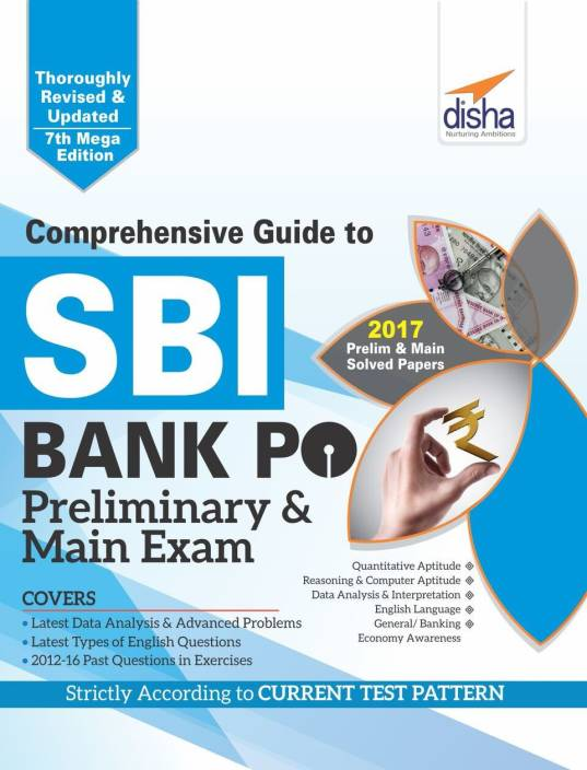 Comprehensive Guide to SBI Bank PO Preliminary & Main Exam - Includes Prelim & Main Solved Papers 2017