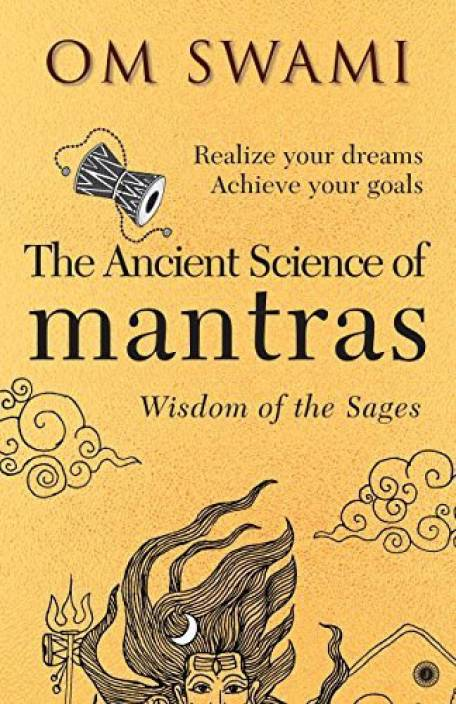 The Ancient Science of Mantras : Wisdom of the Sages : Wisdom of the Sages
