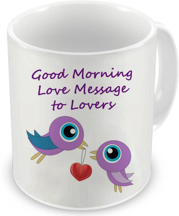 Dd Good Morning Love Message Text Love Birds Printed Ceramic Mug