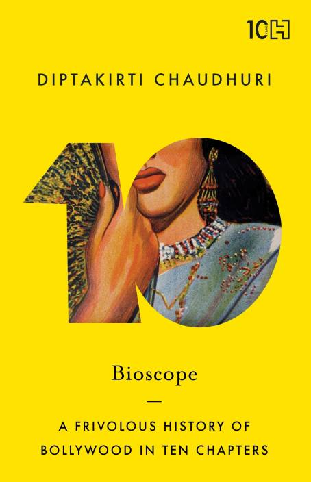Bioscope : A Frivolous History of Bollywood in Ten Chapters