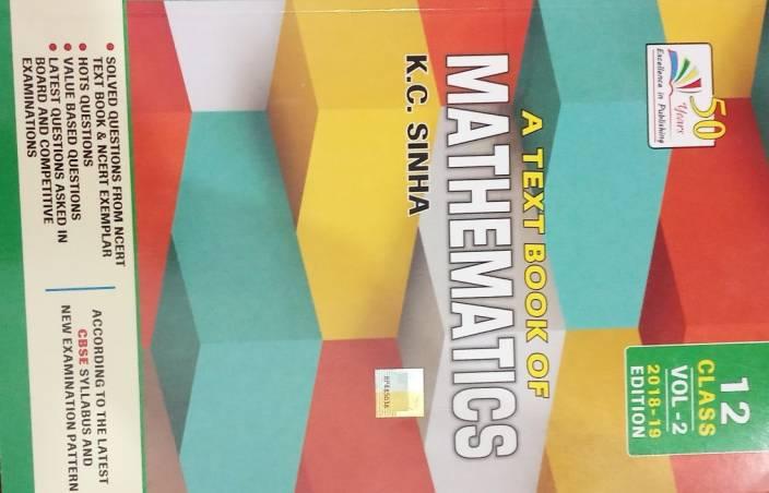 K C  SINHA A Text Book Of Mathematics Class 12 Vol-2 (2018-19) Edition