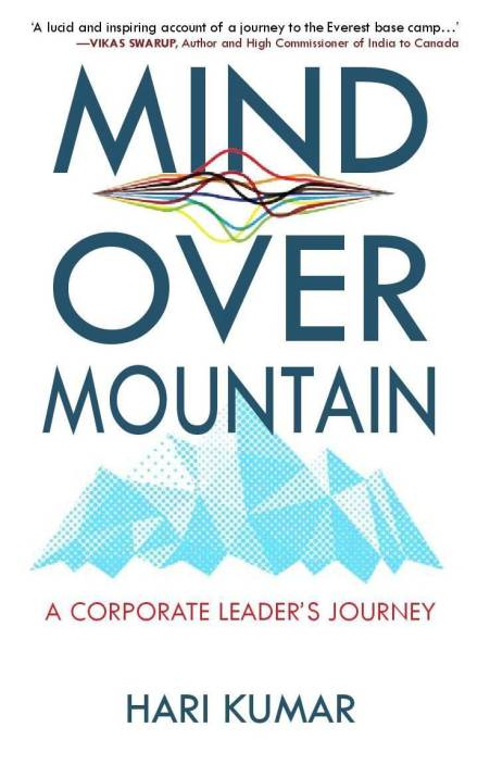 MIND OVER MOUNTAIN : A Corporate Leader's Journey