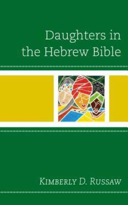 Daughters in the Hebrew Bible: Buy Daughters in the Hebrew Bible by