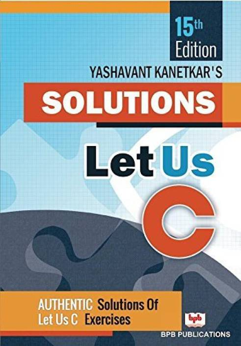Let Us C Solutions 15th Edition