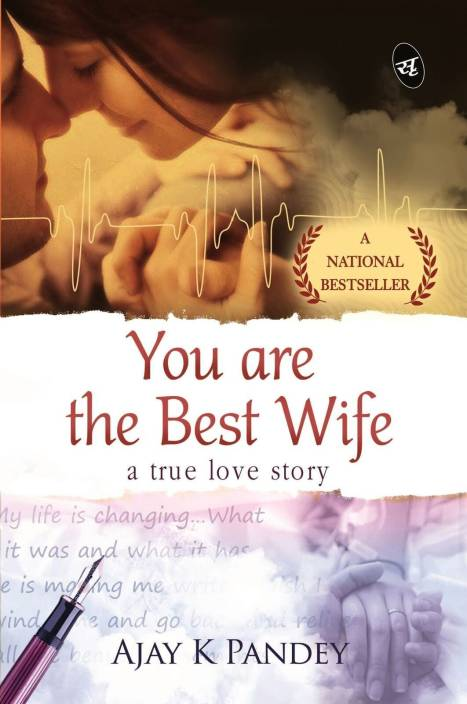 You are the Best Wife : A true love story