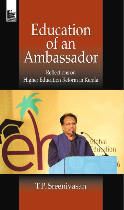 Education of an Ambassador : Reflections on Higher Education Reform in Kerala