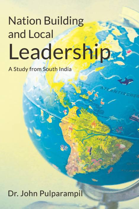 Nation Building and Local Leadership : A Study from South India