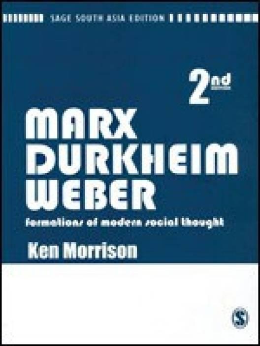 Marx, Durkheim, Weber : Formations Of Modern Social Thought