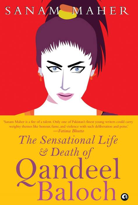 THE SENSATIONAL LIFE AND DEATH OF QANDEEL BALOCH: Buy THE