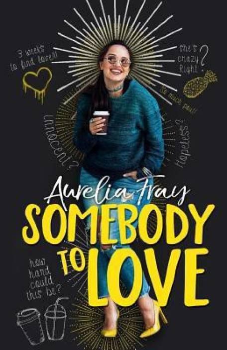 Somebody to Love: Buy Somebody to Love by Fray Aurelia at