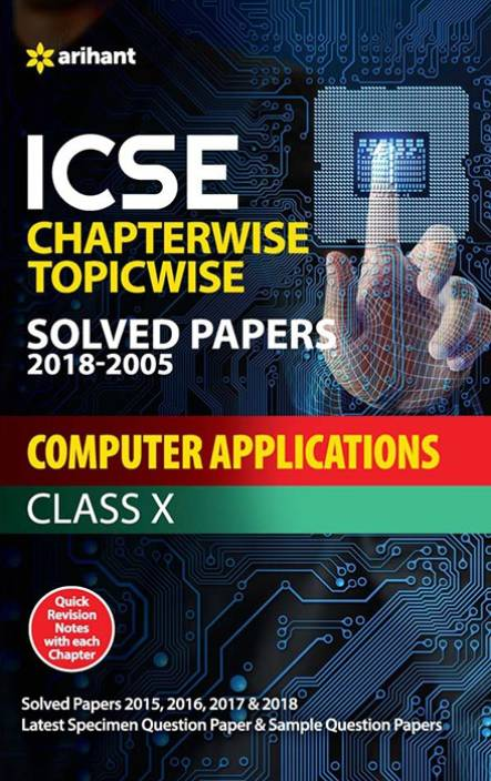 Icse Sectionwise Chapterwise Solved Papers Computer Applications