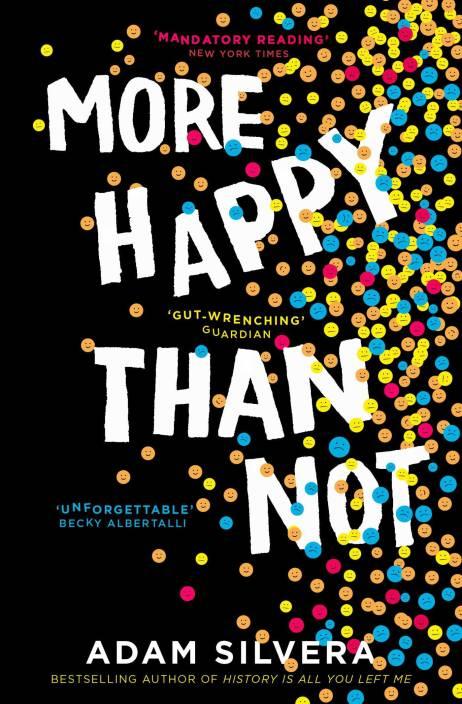 More Happy Than Not Buy More Happy Than Not By Adam Silvera At Low