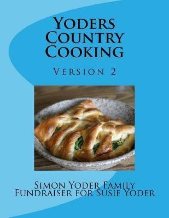 Yoders Country Cooking: Buy Yoders Country Cooking by Yoder MS Susie