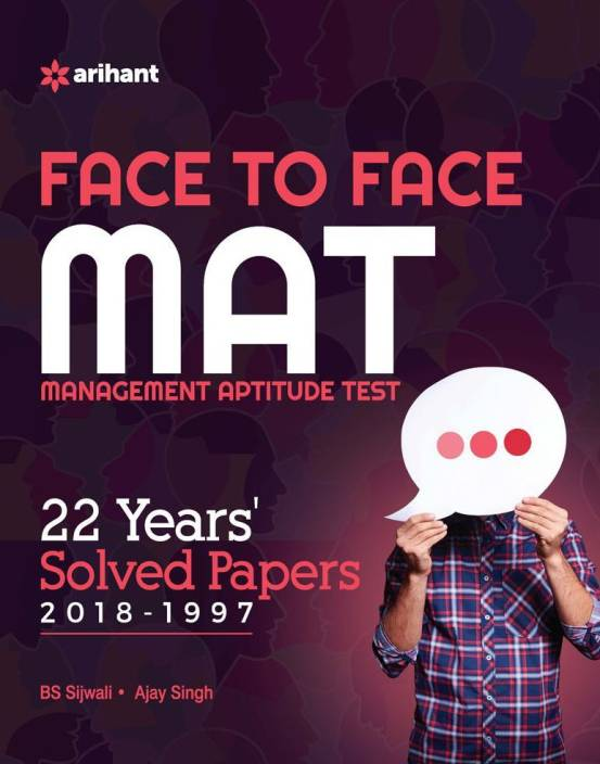 Face To Face Mat (Management Aptitude Test) With 22 Yrs. Solved Papers 2018-1997
