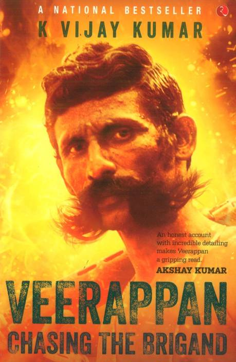 VEERAPPAN Chasing the Brigand