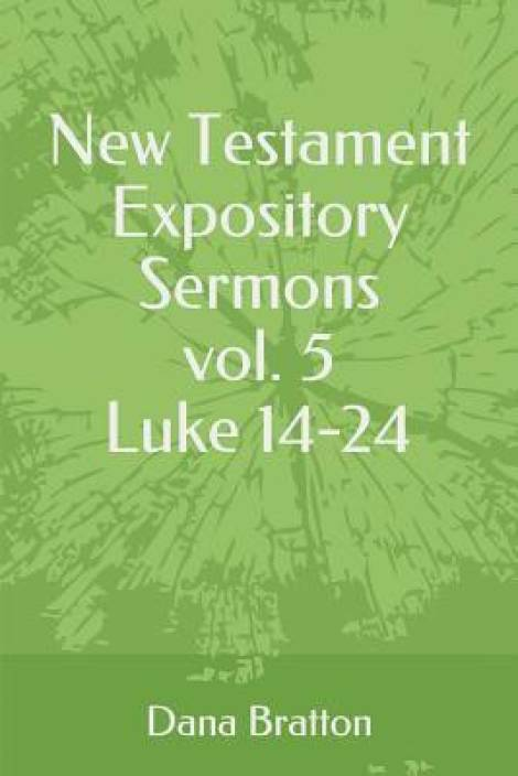 New Testament Expository Sermons Vol  5 Luke 14-24: Buy New