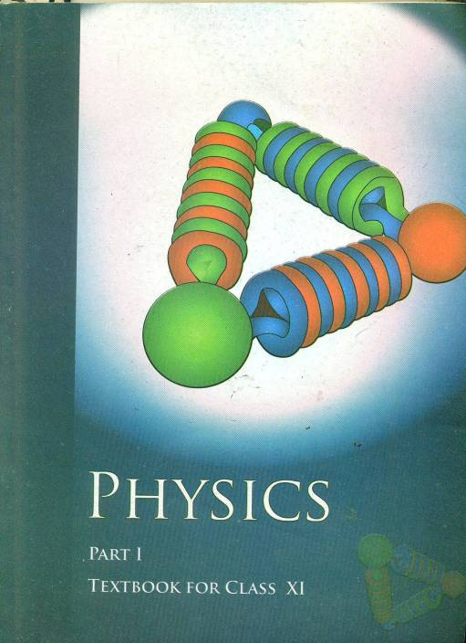 Physics Part-1: Textbook For Class Xi 1 Edition: Buy Physics