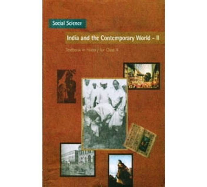 NCERT : Social Science India and the Contemporary II : Textbook For Class - X 1 Edition