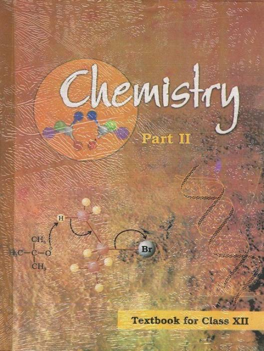 Chemistry Textbook For Class 12Th 1 Edition