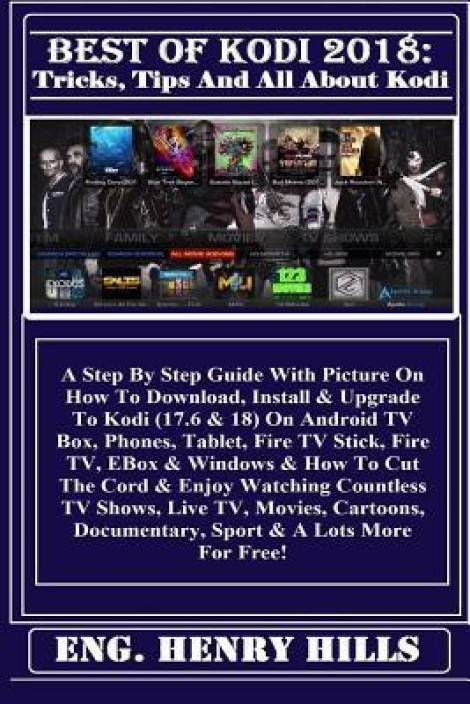 Best of Kodi 2018: Buy Best of Kodi 2018 by Hills Eng Henry at Low