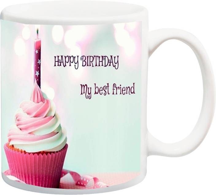 MEYOU Gift For Friend On Birthday HappyBirthday My Best IZ17JPMU 950 Printed Ceramic Mug 325 Ml