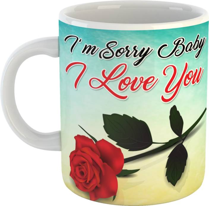Mugs4You I Am Sorry I Love You Coffee For friends, Girlfriend, Boyfriend & Gift,family with Glossy Finish vibrant Print 350 ml Capacity Ceramic Mug (330 ml)