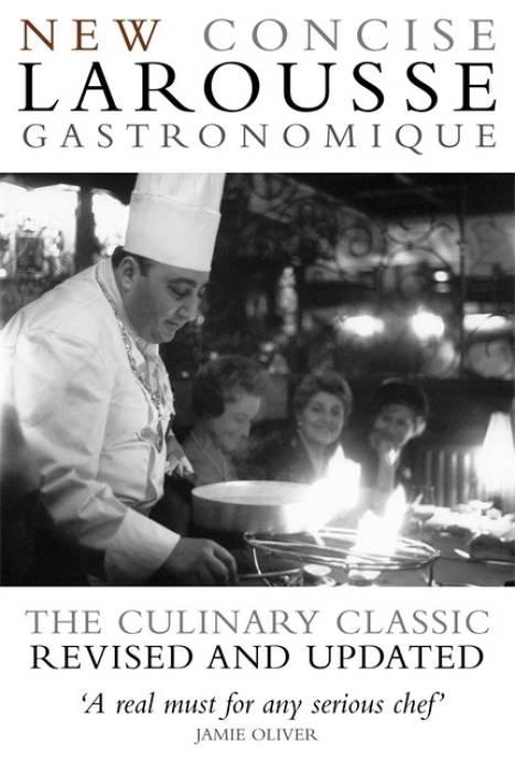 New Concise Larousse Gastronomique Buy New Concise Larousse