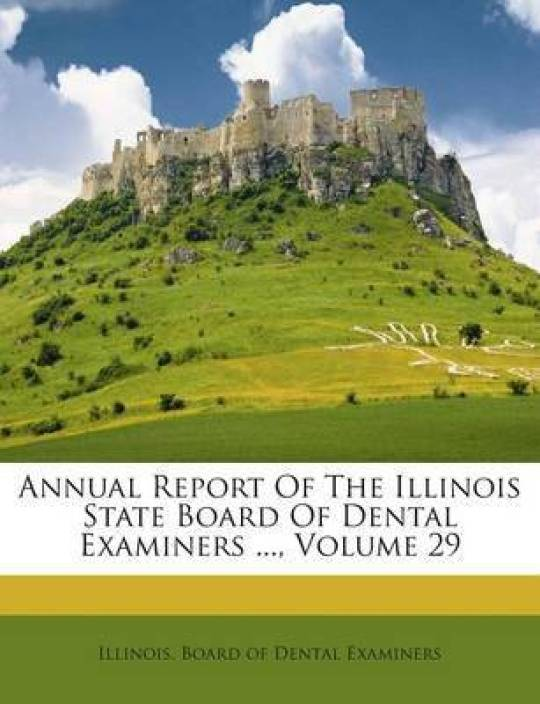 Annual Report of the Illinois State Board of Dental
