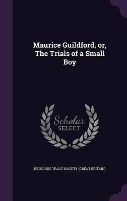 de487ae830a56 Maurice Guildford, Or, the Trials of a Small Boy: Buy Maurice Guildford ...