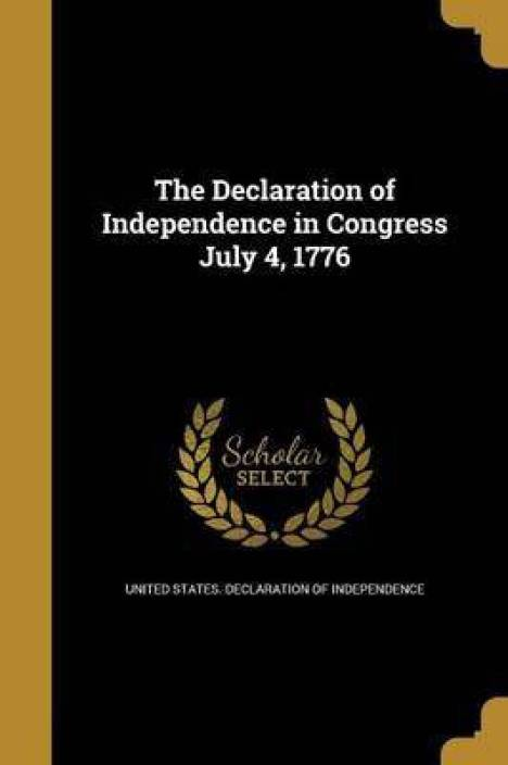 The Declaration of Independence in Congress July 4, 1776: Buy The