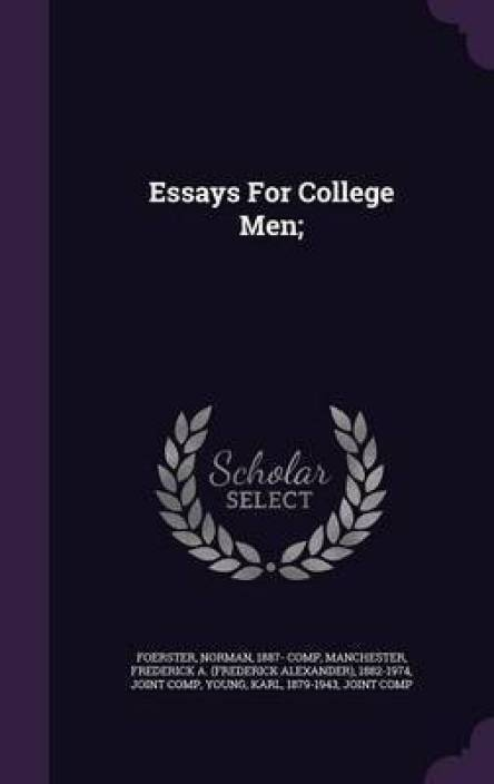 Essays Examples English  English Essay Com also Romeo And Juliet Essay Thesis Essays For College Men Buy Essays For College Men By Unknown At Low  Price In India  Flipkartcom Essay Paper Writing Service