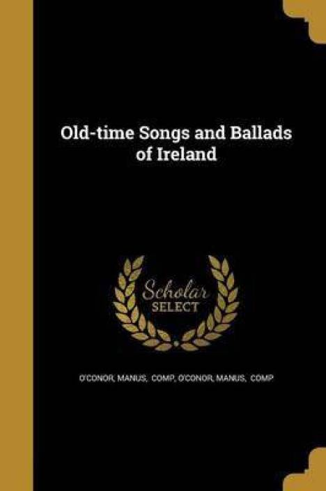 Old-Time Songs and Ballads of Ireland: Buy Old-Time Songs and