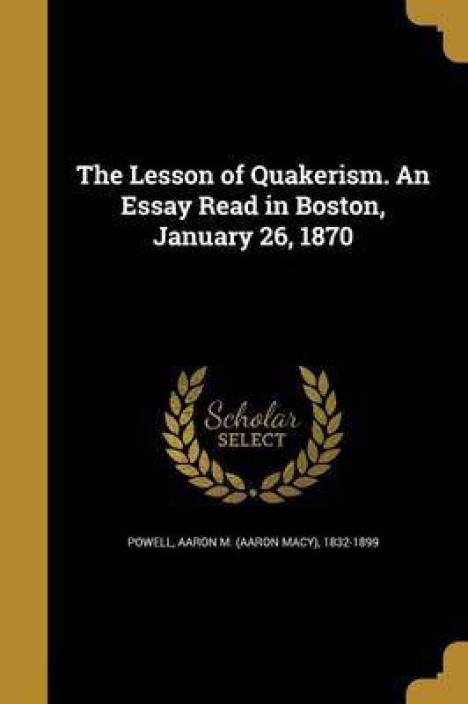 the lesson of quakerism an essay read in boston january    the lesson of quakerism an essay read in boston january    english paperback unknown