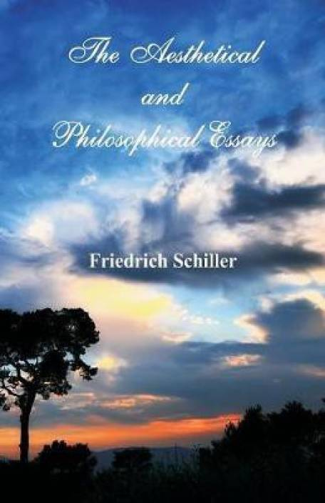 Coaching Service The Works Of Frederick Schiller Aesthetical And Philosophical Essays Vol  Viii Custom Writing Services Info also English Essays Examples The Aesthetical And Philosophical Essays Buy The Aesthetical And  Argument Essay Thesis Statement