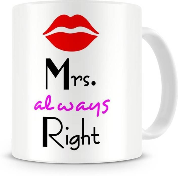 HOLMES Mrs Right Ceramic Printed Coffee Perfect Gift For MarriageAnniversarySet Of 1 Mug Birthday Gifts Girl Women Mother 325 Ml