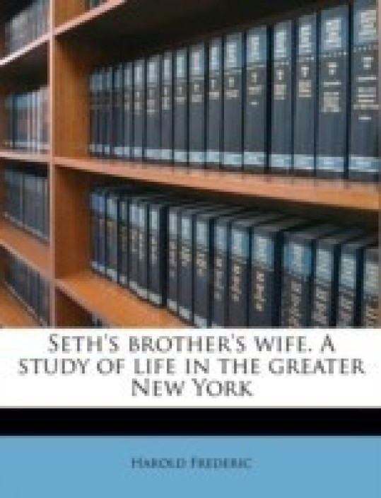 Seths brothers wife. A study of life in the greater New York