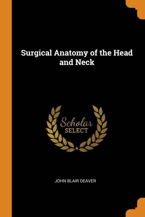 Surgical Anatomy Of The Head And Neck Buy Surgical Anatomy Of The