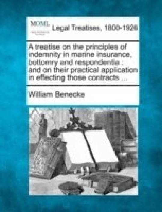 Principle of indemnity in marine insurance. What is ...