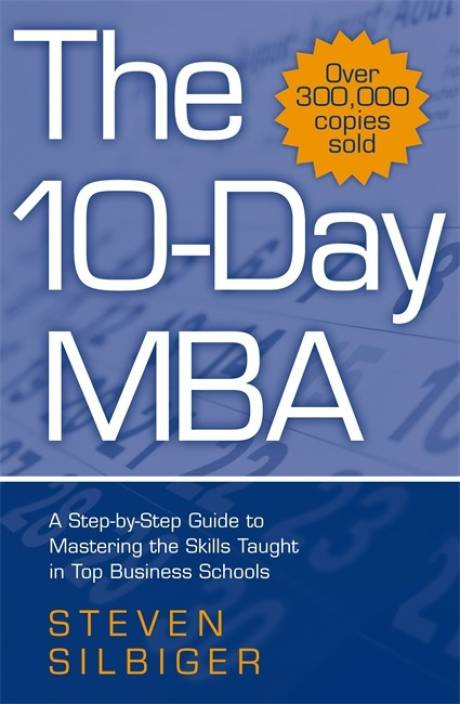The 10-Day MBA: Buy The 10-Day MBA by Steven Silbiger at Low