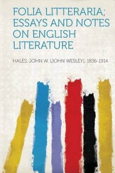 folia litteraria essays and notes on english literature buy folia  folia litteraria essays and notes on english literature english  paperback  hales john w