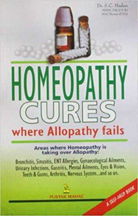 Homeopathy Cures Where Alopathy Fails 2nd Edition: Buy Homeopathy