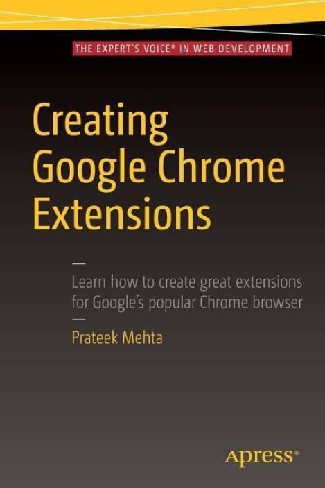 Creating Google Chrome Extensions: Buy Creating Google Chrome