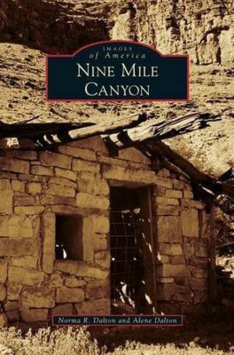 Nine Mile Canyon: Buy Nine Mile Canyon by Dalton Norma R at