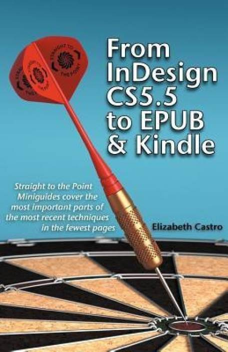 From Indesign CS 5 5 to Epub and Kindle: Buy From Indesign CS 5 5 to