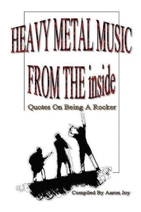 Heavy Metal Music From The Inside Quotes On Being A Rocker Buy