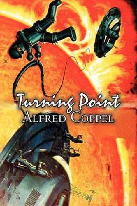 Turning Point by Alfred Coppel, Jr , Science Fiction, Fantasy: Buy