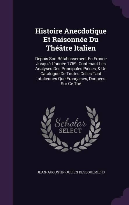 Histoire Anecdotique Et Raisonnee Du Theatre Italien: Buy