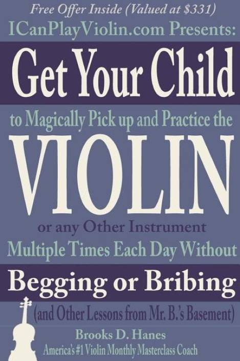 Get Your Child to Magically Pick Up and Practice the Violin