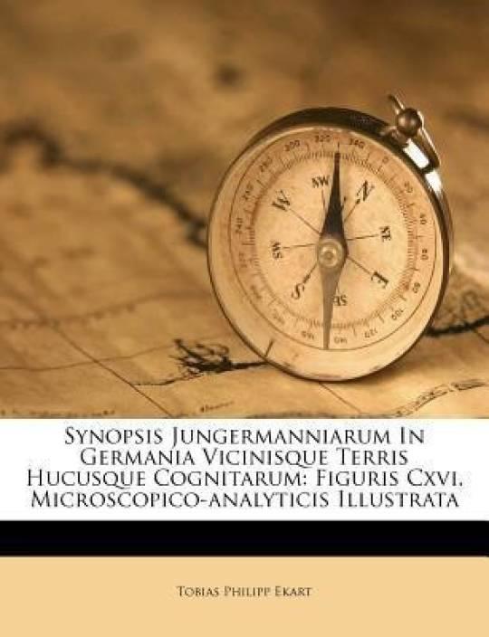Synopsis Jungermanniarum In Germania Vicinisque Terris Hucusque Cognitarum English Paperback Ekart Tobias Philipp