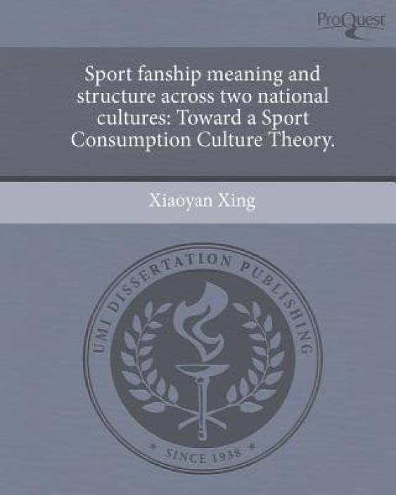 Sport Fanship Meaning and Structure Across Two National